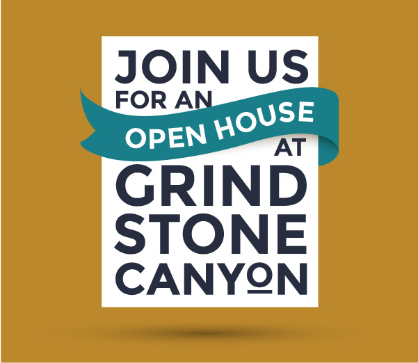 Join Us for an Open House at Grindstone Canyon!