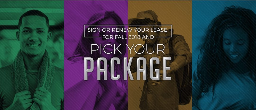 Sign or Renew Your Lease for Fall 2018 and PICK YOUR PACKAGE!